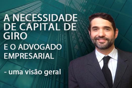 A necessidade de capital de giro e o advogado empresarial - uma visão geral | Hernadez Perez Advocacia Empresarial