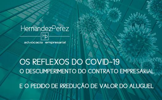 O covid-10, o descumprimento do contrato empresarial e o pedido de redução de valor do aluguel | Hernandez Perez Advocacia Empresarial