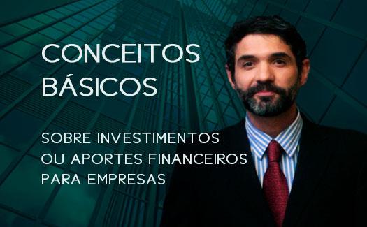 Conceitos básicos sobre investimentos ou aposrtes finanaceiros para empresas | Hernandez Perez Advocacia Empresarial