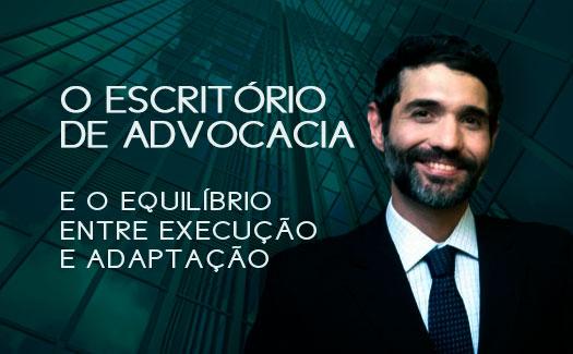 O escritório de advocacia e o equilíbrio entre execução e adaptação | Hernandez Perez Advocacia Empresarial