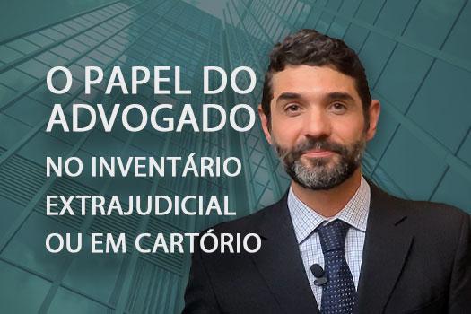 o papel do advogado no inventário extrajudicial ou em cartório   Hernandez Perez Advocacia Empresarial