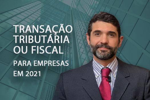 transação tribitária ou Fiscal para Empresas em 2021 | Hernandez Perez Advocacia Empresarial
